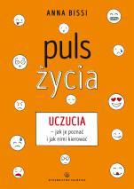 Puls życia - Uczucia - jak je poznać i jak nimi kierować , Anna  Bissi