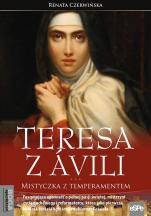 Teresa z Avili - Mistyczka z temperamentem, Renata Czerwińska