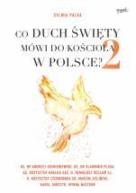 Co Duch Święty mówi do Kościoła w Polsce? 2 - , Sylwia Palka