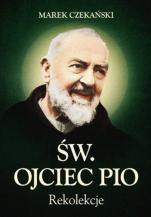 Święty Ojciec Pio - rekolekcje - , Marek Czekański