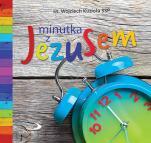 Minutka z Jezusem - , ks. Wojciech Kuzioła SSP