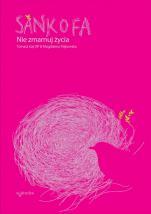 Sankofa. Nie zmarnuj życia - , Tomasz Gaj OP, Magdalena Pajkowska