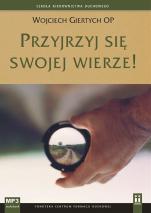 Przyjrzyj się swojej wierze - , Wojciech Giertych OP