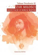 Żar miłości - Medytacje o Sercu Bożym, Tadeusz Drozdowicz SJ