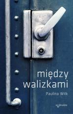 Między walizkami - , Paulina Wilk