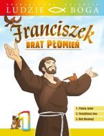 Franciszek. Brat płomień 1 - Pełna biografia nie tylko dla dzieci,