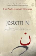 Jestem N - Inspirujące historie chrześcijan, którzy zetknęli się z islamskimi fundamentalistami, Praca zbiorowa