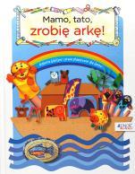 Mamo, tato zrobię arkę - Biblijne historie i prace plastyczne dla dzieci, Leena Lane, Gillian Chapman