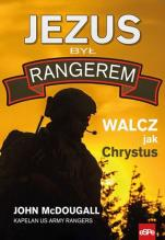 Jezus był Rangerem - Walcz jak Chrystus, John McDougall