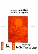 Modlitwa w czynie - , ks. Andrzej Muszala