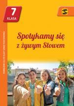 Spotykamy się z żywym Słowem / Stanisław - Podręcznik dla VII klasy szkoły podstawowej, red. ks. Tadeusz Panuś, Renata Chrzanowska, Monika Lewicka