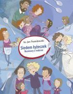 Siedem łyżeczek - Rozmowy o rodzinie, ks. Jan Twardowski