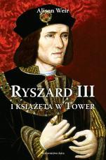 Ryszard III i książęta w Tower - , Alison Weir