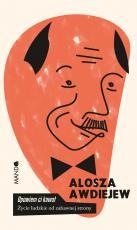 Opowiem ci kawał - Życie ludzkie od zabawnej strony, Alosza Awdiejew