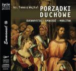 Porządki duchowe - Eucharystia - Spowiedź - Modlitwa, ks. Tomasz Wojtal