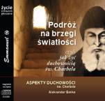 Podróż na brzegi światłości... Aspekty duchowości - Aspekty duchowości św. Charbela, Aleksander Bańka