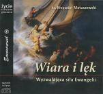 Wiara i lęk wyzwalająca siła ewangelii - Wyzwalająca siła Ewangelii, ks. Krzysztof Matuszewski