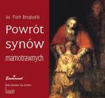 Powrót synów marnotrawnych - , ks. Piotr Brząkalik