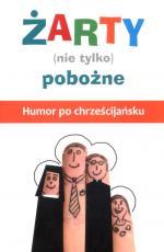 Żarty (nie tylko) pobożne - Humor po chrześcijańsku, Magdalena Maziarz