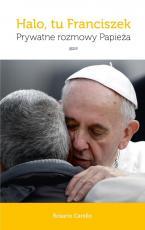 Halo, tu Franciszek - Prywatne rozmowy Papieża, Rosario Carello