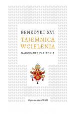 Tajemnica wcielenia - Nauczanie papieskie, Benedykt XVI