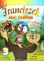 Franciszek. Brat płomień 3 - Pełna biografia nie tylko dla dzieci,