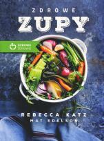 Zdrowe zupy - , Rebecca Katz, Mat Edelson