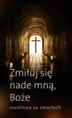 Zmiłuj się nade mną, Boże - Modlitwy za zmarłych, Urszula Haśkiewicz