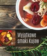 Wyjątkowe smaki Kujaw - Przepisy i porady kulinarne, Marlena Chmielewska