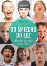 Od śmiechu do łez - Jak zrozumieć emocje naszych dzieci, Robert Zuili