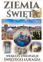 Ziemia Święta - według Ewangelii Świętego Łukasza, ks. Mariusz Szmajdziński, ks. Michał Szwemin