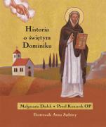 Historia o świętym Dominiku - , Małgorzata Dudek, Paweł Koniarek OP