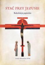 Stać przy Jezusie - Rekolekcje papieskie, Giulio Michelini OFM