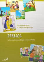 Dekalog. Ćwiczenia na etap edukacji wczesnoszkolnej - , Aleksandra Bałoniak, ks. Krzysztof Młynarczyk