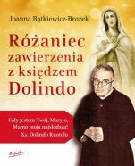 Różaniec zawierzenia z księdzem Dolindo - , Joanna Bątkiewicz-Brożek