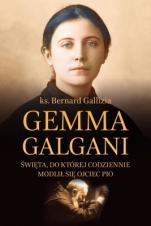 Gemma Galgani - Święta, do której codziennie modlił się ojciec Pio, ks. Bernard Gallizia