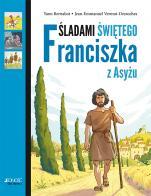 Śladami świętego Franciszka z Asyżu - , Yann Bernabot