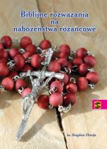 Biblijne rozważania na nabożeństwa różańcowe - , ks. Bogdan Zbroja