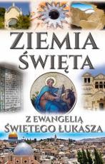Ziemia Święta z Ewangelią świętego Łukasza książka - z Ewangelią świętego Łukasza, ks. Mariusz Szmajdziński, ks. Michał Szwemin