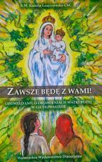 Zawsze będę z wami! - Opowiadanie o objawieniach Matki Bożej w Gietrzwałdzie, S.M. Kamila Leszczyńska CSC