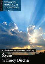 Życie w mocy Ducha - Zeszyty Formacji Duchowej Lato 32/2006, Raniero Cantalamessa OFMCap