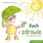 Roch i zdrowie czyli skrzynia pełna cudów - , Aleix Cabrera, Rosa M.Curto