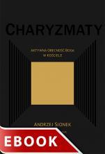 Charyzmaty - Aktywna obecność Boga w Kościele, Andrzej Sionek