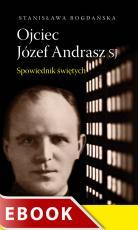 Ojciec Józef Andrasz SJ - Spowiednik świętych, Stanisława Bogdańska