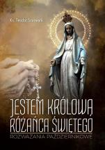 Jestem Królową Różańca Świętego - Rozważania październikowe, ks. Teodor Szarwark