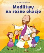 Modlitwy na różne okazje - , ks. Wojciech Kuzioła SSP