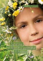 Zielarska podręczna apteczka domowa - , Zbigniew Przybylak