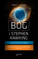 Bóg i Stephen Hawking - Czyj to w końcu projekt?, John C. Lennox