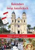 Kalendarz świąt katolickich - Polskie obrzędy i tradycje, Anna Paterek