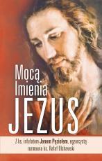 Mocą Imienia Jezus - Z księdzem infułatem Janem Pęziołem, egzorcystą rozmawia ksiądz Rafał Olchawski,